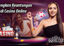 Menangkan Keuntungan Dalam Bermain Casino Online