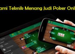 Pahami Teknik Menang Judi Poker Online