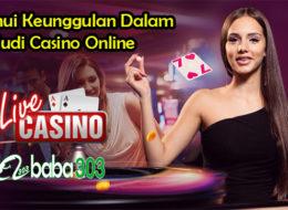 Ketahui Keunggulan Dalam Judi Casino Online