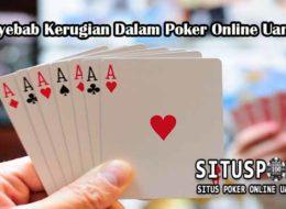 3 Penyebab Kerugian Dalam Poker Online Uang Asli
