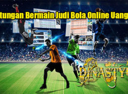 Keuntungan Bermain Judi Bola Online Uang Asli